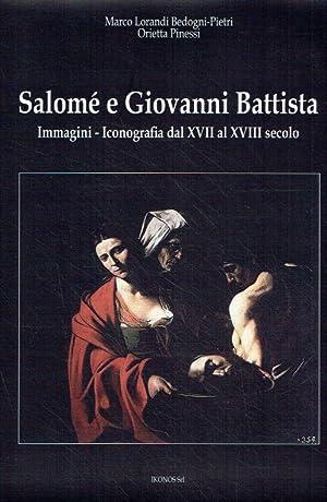 Salomé e Giovanni Battista. Immagini e Iconografie: Bedogni-Pietri, Marco Lorandi;