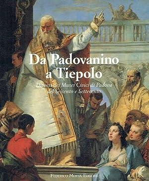 Da Padovanino a Tiepolo . Dipinti die: Banzato, Davide; Mariuz,
