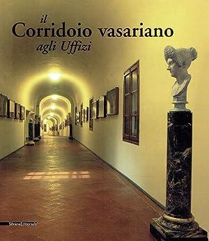 Il corridoio vasariano agli Uffizi.: Caneva, Caterina (Hrsg.):