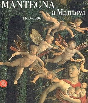 Mantegna a Mantova 1460 - 1506 (Padova,: Lucco, Mauro (Hrsg.):