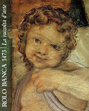 Rolo Banca 1473. La raccolta d arte.: Scolaro, Michela: