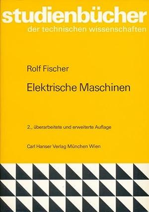 Studienbücher der technischen Wissenschaften Elektrische Maschinen.: Fischer, Rolf::