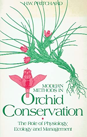 Modern Methods in Orchid Conservation - The: Pritchard, H. W.