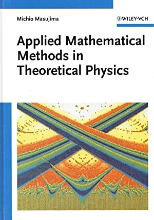Applied Mathematical Methods in Theoretical Physics.: Masujima, Michio: