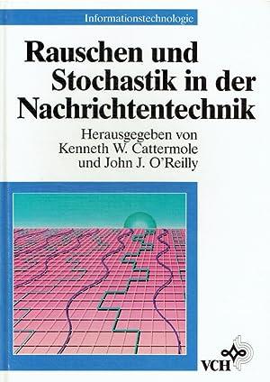Rauschen und Stochastik in der Nachrichtentechnik.: Cattermole, Kenneth W