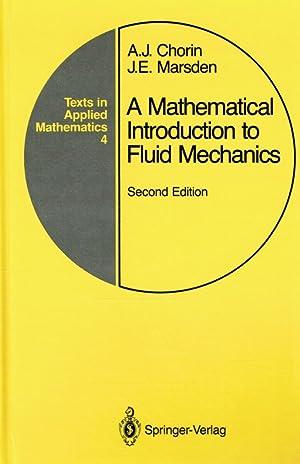 A Mathematical Introduction to Fluid Mechanics (Texts: Chorin, Alexandre J.;