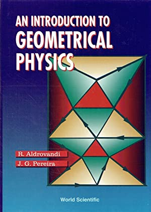 An Introduction to Geometrical Physics.: Aldrovandi, R.; Pereira,