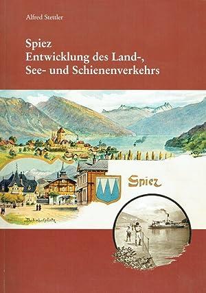 Spiez Entwicklung des Land-,See- und Schienenverkehrs.: Stettler, Alfred: