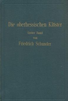 Die oberhessischen Klöster - Regesten und Urkunden, Erster Band (= Veröffentlichungen der...