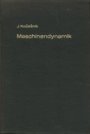 Maschinendynamik : Ausgewählte Kapitel.: Kožešník, JaroslavHolzweissig, Christa:
