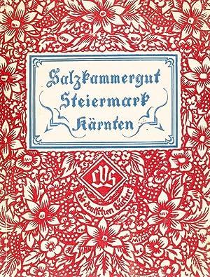 Die @deutschen Bücher ; 15 Salzkammergut, Steiermark, Kärnten : Das Land d. Seen u. Berge...