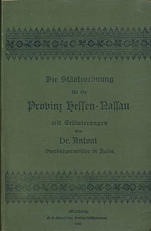 Die Städteverordnung für die Provinz Hessen-Nassau, mit Erläuterungen.: Antoni, G.
