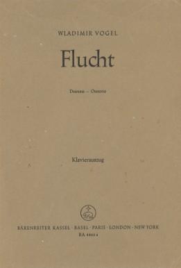 Flucht ; Dramma - Oratorio für 4 Sprech- und 4 Gesangstimmen, Sprechchor und Orchester ; ...
