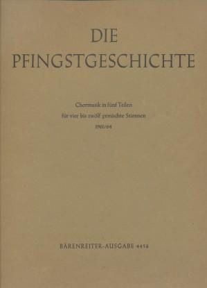 Die Pfingstgeschichte : Chormusik in fünf Teilen; für vier bis zwölf gemischte ...