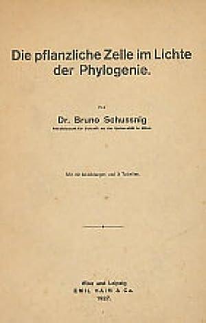 Die pflanzliche Zelle im Lichte der Phylogenie.: Schussnig, Bruno: