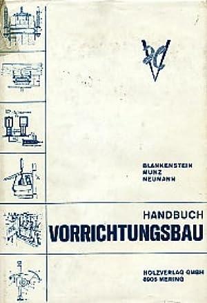 Handbuch Vorrichtungsbau.: Blankenstein, Curt ; Munz, Walter ; Neumann, Herbert: