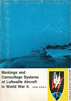 Markings and Camouflage Systems of Luftwaffe Aircraft in World War II ; Vol. I.: Ries, Karl :
