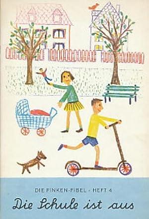 Finken-Fibel Heft 4: Die Schule ist aus - Ausgabe S: Schreibschrift.: Diverse: