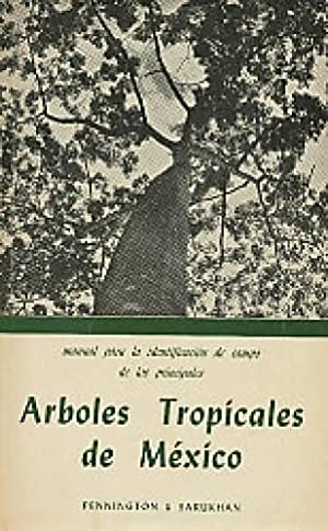 Árboles tropicales de México.: Pennington, Terence D. ; Sarukhán, José :