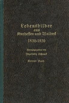 Lebensbilder aus Kurhessen und Waldeck 1830 - 1930 / hrsg. von Ingeborg Schnack, Dritter Band....