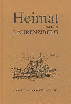 Heimat um den Laurenziberg : ein Kirchspiel im südlichen Egerland.: Diverse: