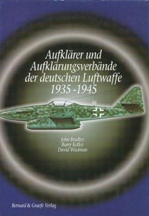 Aufklärer und Aufklärungsverbände der deutschen Luftwaffe 1935-1945.: Bradley, J./...