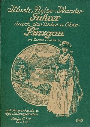 Illustr. Reise- u. Wanderführer durch den Unter- u. Oberpinzgau im Lande Salzburg.: Diverse: