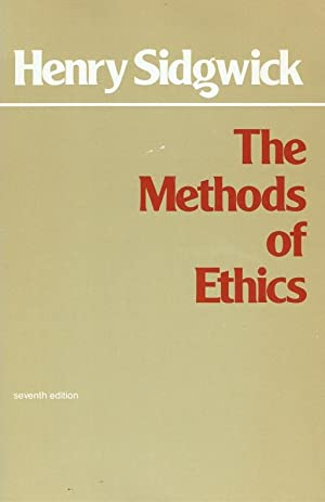 The methods of ethics.: Sidgwick, Henry :