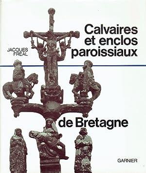 Calvaires et enclos paroissiaux de Bretagne.: Freal, Jacques