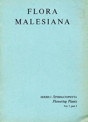 Flora Malesiana ; Series I - Spermatophyta / Flowering Plants, Vol. 7, part 3.: Steenis, ...