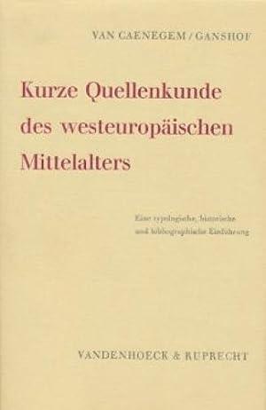 Kurze Quellenkunde des westeuropäischen Mittelalters : Eine: Van Caenegem, Raoul