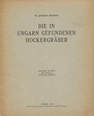 Die in Ungarn gefundenen Hockergräber.: Banner, Johann: