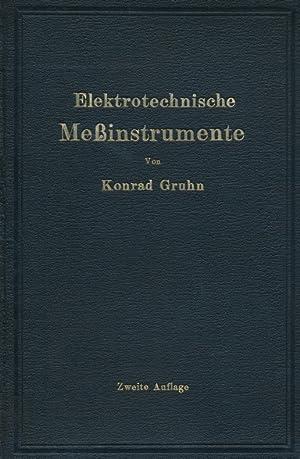 Elektrotechnische Messinstrumente : Ein Leitf.: Gruhn, Konrad: