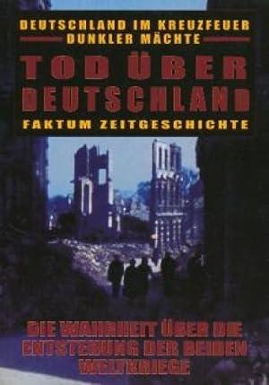 Deutschland im Kreuzfeuer dunkler Mächte : Tod über Deutschland , Faktum Zeitgeschichte ,...