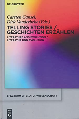 Spectrum Literaturwissenschaft ; 26. Telling Stories : literature and evolution / Geschichten ...