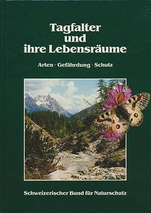 Tagfalter und ihre Lebensräume : Arten, Gefährdung, Schutz; Schweiz und angrenzende ...