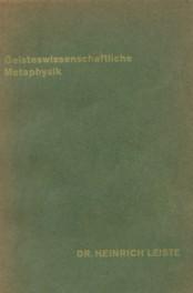 Geisteswissenschaftliche Metaphysik : (Gewonnen am Werke Rudolf Steiners).: Leiste, Heinrich: