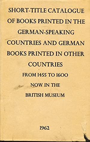 Short-title catalogue of books printed in the German-speaking countries and German books printed in...
