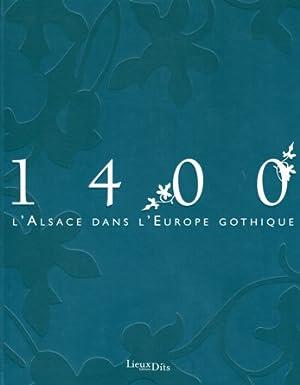 1400 ; L Alsace dans L Europe Gothique.: Diverse: