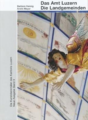 Die Kunstdenkmäler der Schweiz ; Bd. 116 Die Kunstdenkmäler des Kantons Luzern . - Bern :...