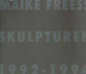 Freess, Maike : Skulpturen 1992-1994 (Galerie Marktschlößchen,: Freess, Maike ;