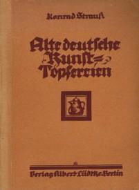 Alte deutsche Kunsttöpfereien.: Strauß, Konrad: