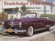 Studebaker 1946-1966 ; The Classic Postwar Years.: Langworth, Richard M.