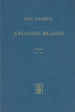 Johannes Brahms . -. Teil: Bd. 2., 1862 - 1873: Kalbeck, Max: