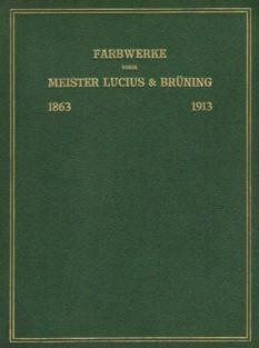 Farbwerke vorm. Meister Lucius & Brüning. 1863-1913.: Diverse: