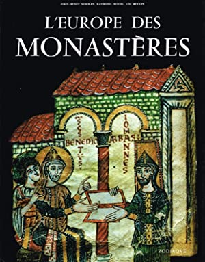 L'Europe des Monasteres.: Newman, John-Henry ; Oursel, Raymond ; Moulin, Leo :