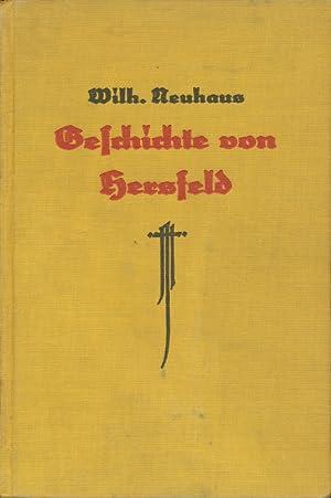 Geschichte von Hersfeld. Von den Anfängen bis zum Weltkrieg mit 113 Bildern und einem ...
