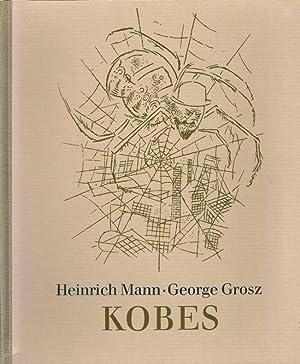 Kobes.: Mann, Heinrich ; Grosz, George: