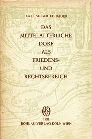 Studien zur Rechtsgeschichte des mittelalterlichen Dorfes / K. S. Bader ; Teil 1 Das ...