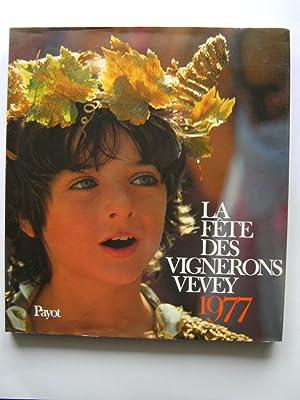 La Fête des Vignerons, Vevey 1977. Livre souvenir officiel. Texte de Jacques Clavel.: IMSAND ...